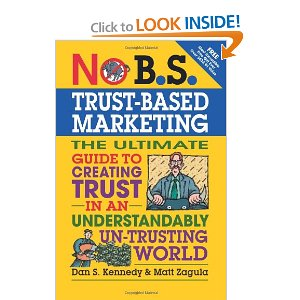 No B.S.Trust-Based Marketing