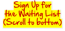 Sign Up forthe Waiting List(Scroll to bottom)
