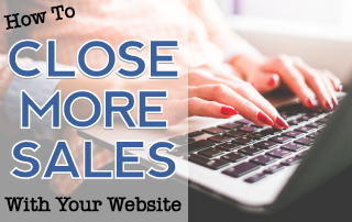 How to Close More Sales With Your Website