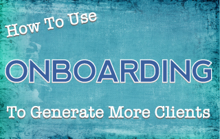 "How to Use ""Onboarding"" to Generate New Clients"