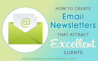 How To Create Email Newsletters that Attract Excellent Clients