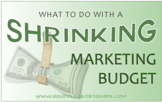 What Should You Do with a Shrinking Marketing Budget?
